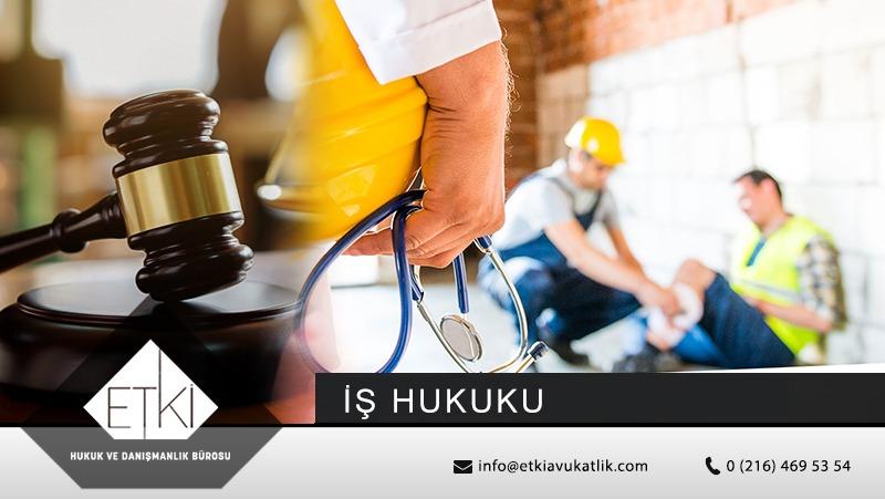 is-hukuku-is-kazasi