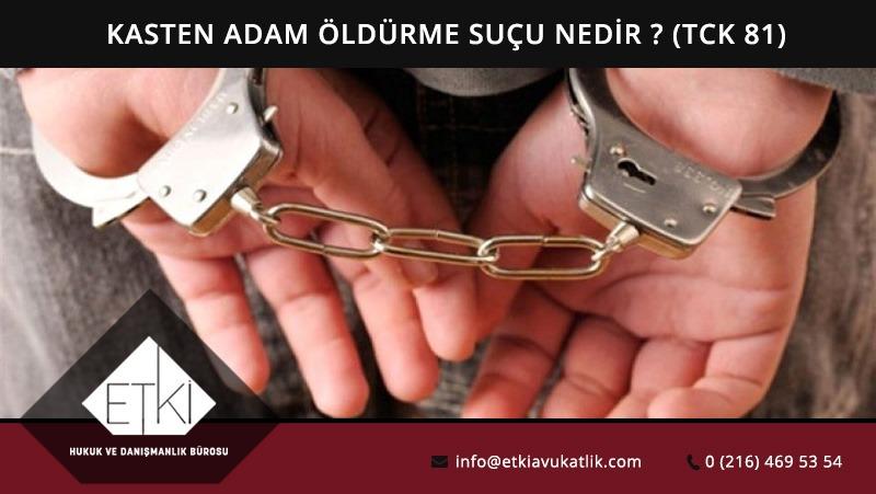 Türk Ceza Kanunu'nda Kasten Öldürme Suçu (TCK madde 81)